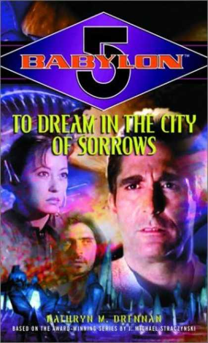 Bestselling Sci-Fi/ Fantasy (2006) - To Dream in the City of Sorrows (Babylon 5) by Kathryn M. Drennan