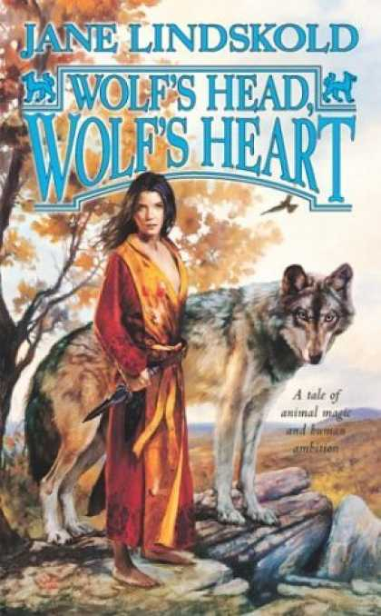 Bestselling Sci-Fi/ Fantasy (2006) - Wolf's Head, Wolf's Heart (Wolf, Book 2) by Jane Lindskold