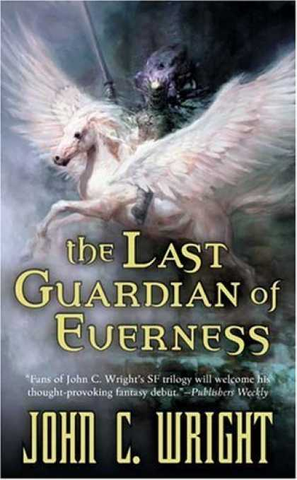 Bestselling Sci-Fi/ Fantasy (2006) - The Last Guardian of Everness by John C. Wright