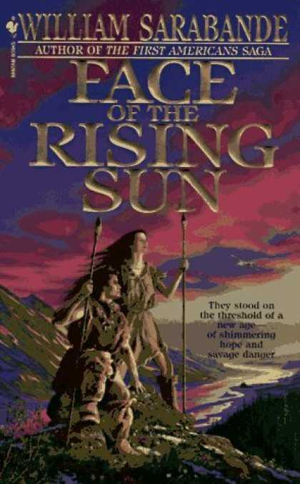 Bestselling Sci-Fi/ Fantasy (2006) - Face of the Rising Sun (First Americans Saga) by William Sarabande