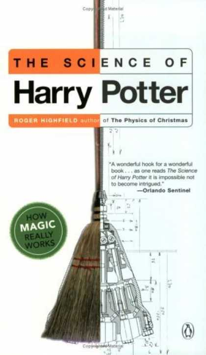 Bestselling Sci-Fi/ Fantasy (2006) - The Science of Harry Potter: How Magic Really Works by Roger Highfield