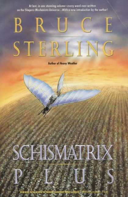 Bestselling Sci-Fi/ Fantasy (2006) - Schismatrix Plus by Bruce Sterling