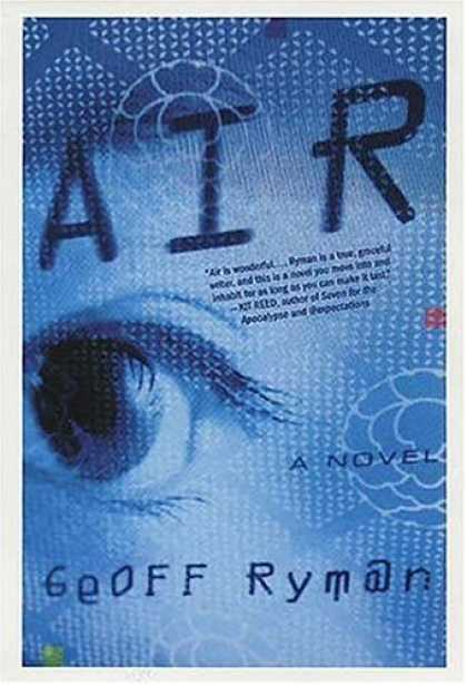 Bestselling Sci-Fi/ Fantasy (2006) - Air: Or, Have Not Have by Geoff Ryman