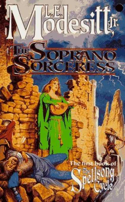 Bestselling Sci-Fi/ Fantasy (2006) - The Soprano Sorceress: The First Book of the Spellsong Cycle by L. E. Modesitt J