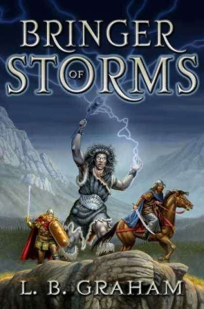 Bestselling Sci-Fi/ Fantasy (2006) - Bringer Of Storms (Binding of the Blade) by L. B. Graham