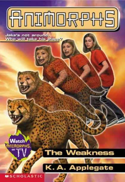 Bestselling Sci-Fi/ Fantasy (2006) - Animorphs #37: The Weakness (Animorphs) by K.A. Applegate