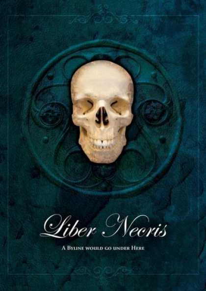 Bestselling Sci-Fi/ Fantasy (2006) - Liber Necris: The Book of Death in the Old World (Warhammer) by Marijan von Stau