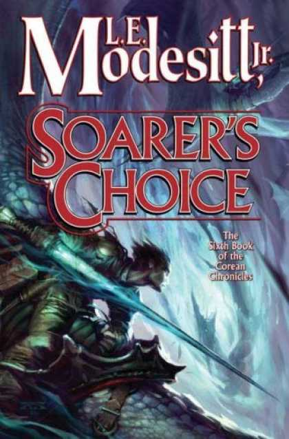 Bestselling Sci-Fi/ Fantasy (2006) - Soarer's Choice: The Sixth Book of the Corean Chronicles by L. E. Modesitt
