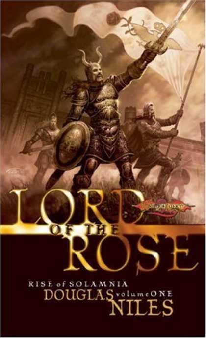 Bestselling Sci-Fi/ Fantasy (2006) - Lord of the Rose (Dragonlance: Rise of Solamnia) by Douglas Niles