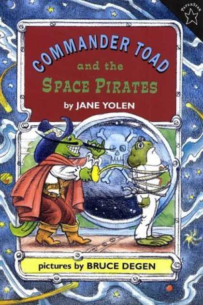 Bestselling Sci-Fi/ Fantasy (2006) - Commander Toad and the Space Pirates (Commander Toad Paperstars) by Jane Yolen