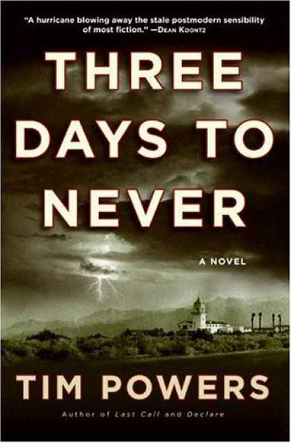 Bestselling Sci-Fi/ Fantasy (2006) - Three Days to Never: A Novel by Tim Powers