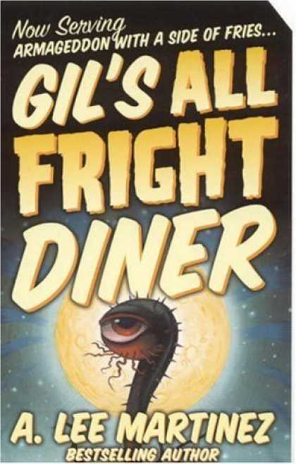 Bestselling Sci-Fi/ Fantasy (2006) - Gil's All Fright Diner by A. Lee Martinez