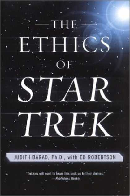 Bestselling Sci-Fi/ Fantasy (2006) - The Ethics of Star Trek by Judith Barad
