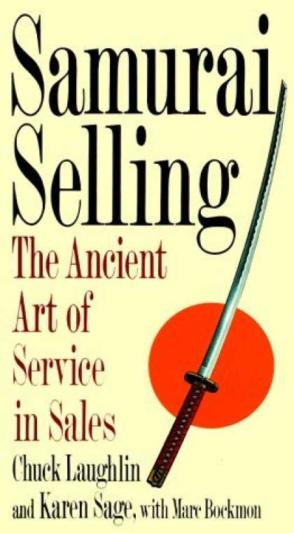 Bestselling Sci-Fi/ Fantasy (2006) - Samurai Selling: The Ancient Art of Modern Service by Chuck Laughlin