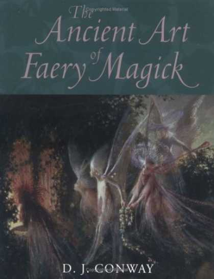 Bestselling Sci-Fi/ Fantasy (2006) - The Ancient Art of Faery Magick by D. J. Conway