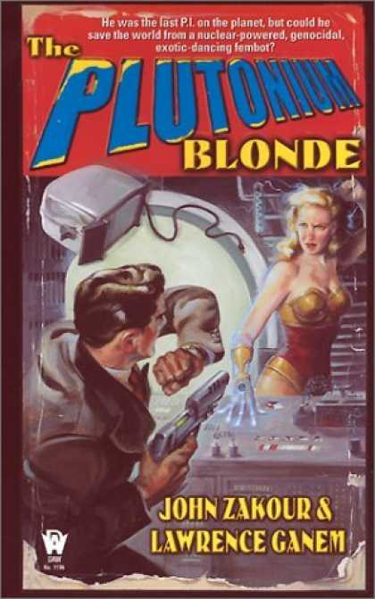Bestselling Sci-Fi/ Fantasy (2006) - The Plutonium Blonde (Daw Book Collectors) by John Zakour