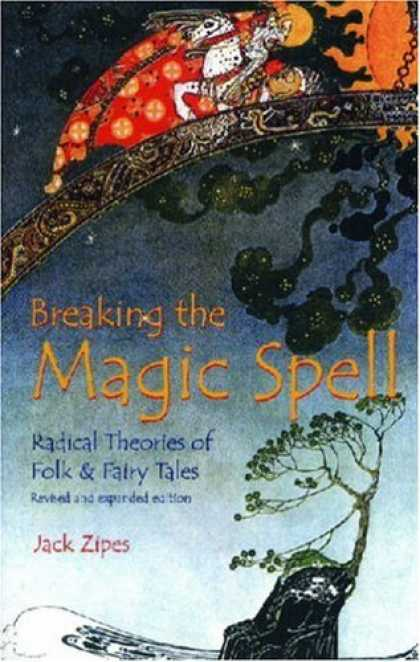 Bestselling Sci-Fi/ Fantasy (2006) - Breaking the Magic Spell: Radical Theories of Folk and Fairy Tales by Jack David