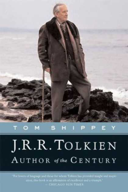 Bestselling Sci-Fi/ Fantasy (2006) - J.R.R. Tolkien: Author of the Century by Tom Shippey
