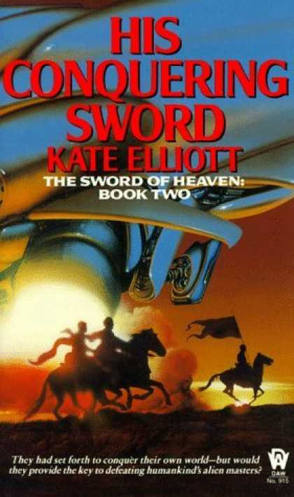 Bestselling Sci-Fi/ Fantasy (2006) - His Conquering Sword (The Sword of Heaven, Book 2) by Kate Elliott