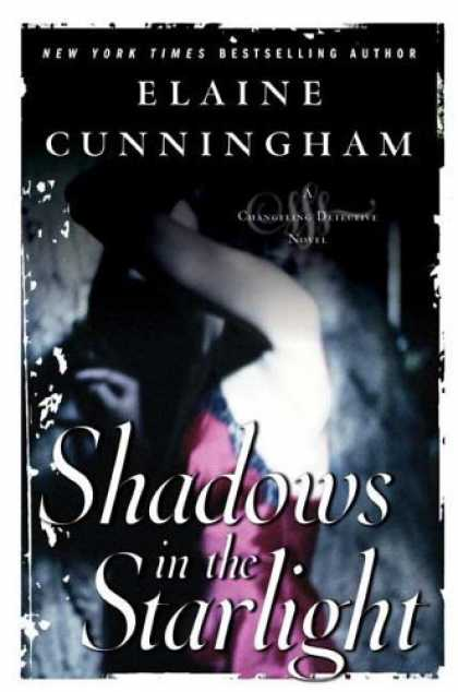 Bestselling Sci-Fi/ Fantasy (2006) - Shadows in the Starlight (Changeling) by Elaine Cunningham