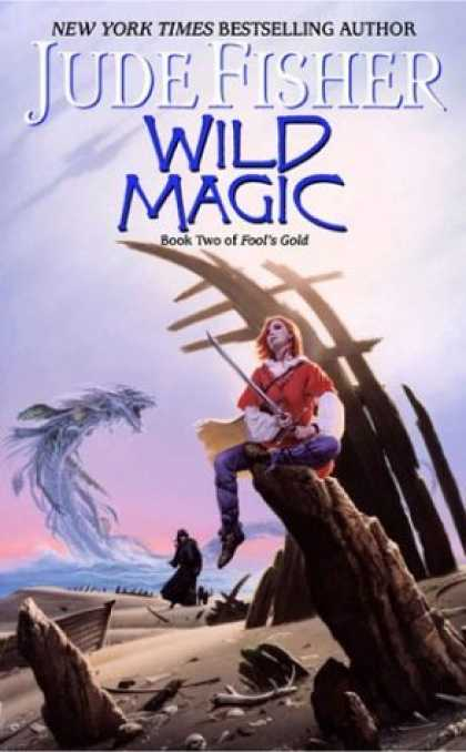 Bestselling Sci-Fi/ Fantasy (2006) - Wild Magic (Fool's Gold, Book 2) by Jude Fisher