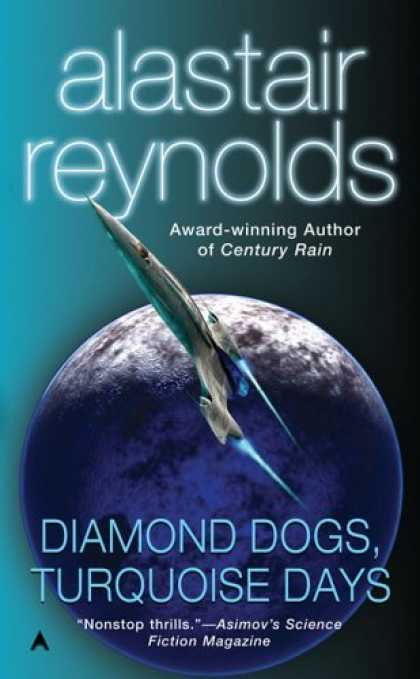 Bestselling Sci-Fi/ Fantasy (2006) - Diamond Dogs, Turquoise Days by Alastair Reynolds