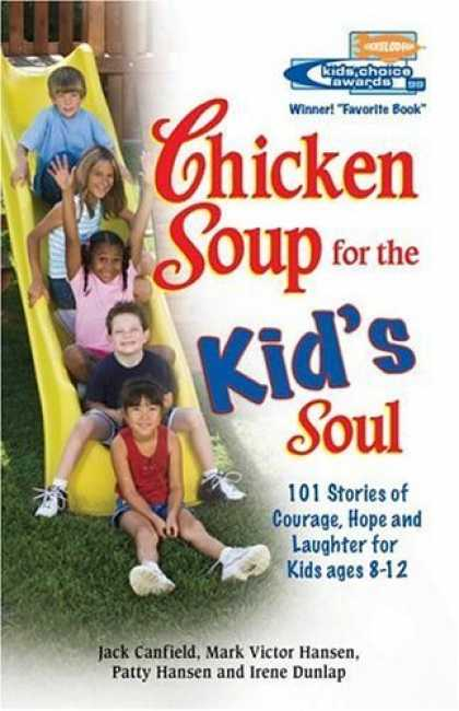 Bestselling Sci-Fi/ Fantasy (2006) - Chicken Soup for the Kid's Soul: 101 Stories of Courage, Hope and Laughter (Chic