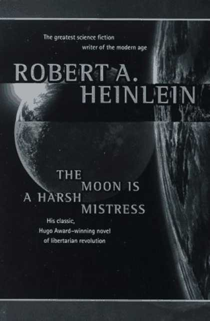 Bestselling Sci-Fi/ Fantasy (2006) - The Moon Is a Harsh Mistress by Robert A. Heinlein