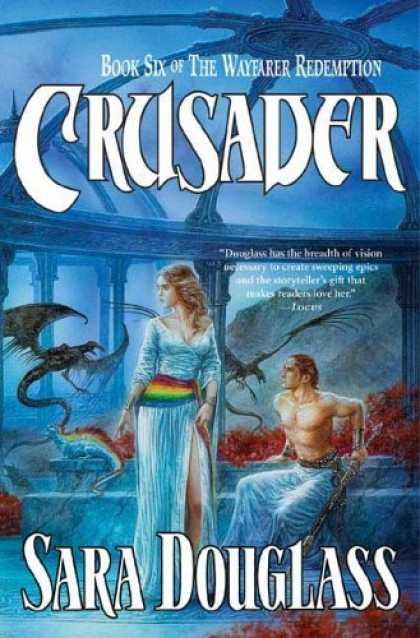 Bestselling Sci-Fi/ Fantasy (2006) - Crusader (The Wayfarer Redemption, Book 6) by Sara Douglass