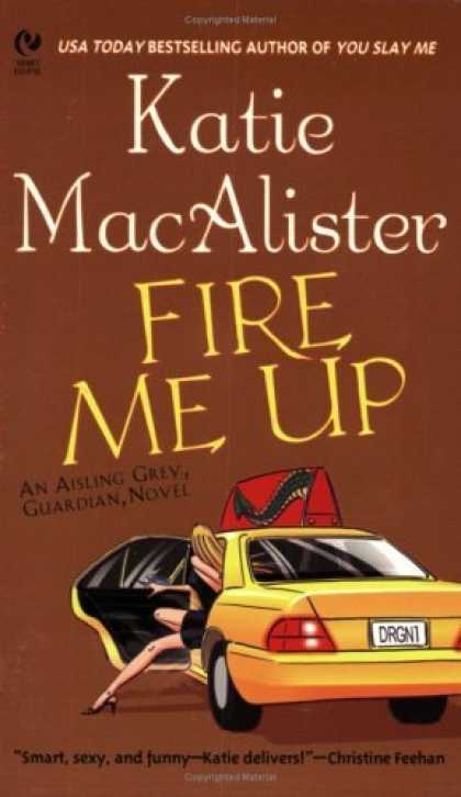Bestselling Sci-Fi/ Fantasy (2006) - Fire Me Up (Aisling Grey, Guardian Novels) by Katie MacAlister