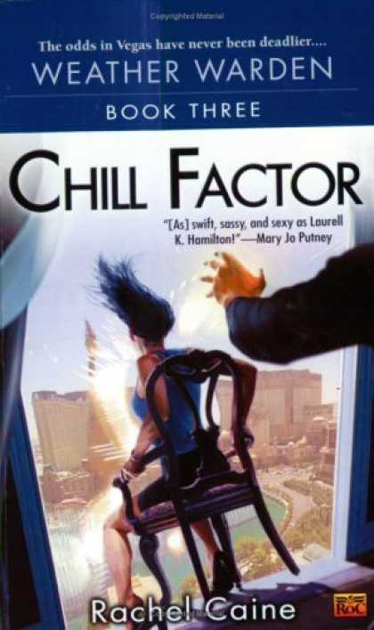 Bestselling Sci-Fi/ Fantasy (2006) - Chill Factor: Book Three of the Weather Warden by Rachel Caine