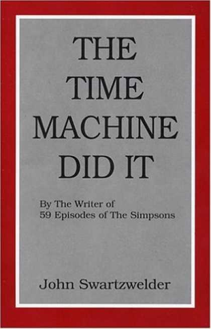 Bestselling Sci-Fi/ Fantasy (2006) - The Time Machine Did It by John Swartzwelder