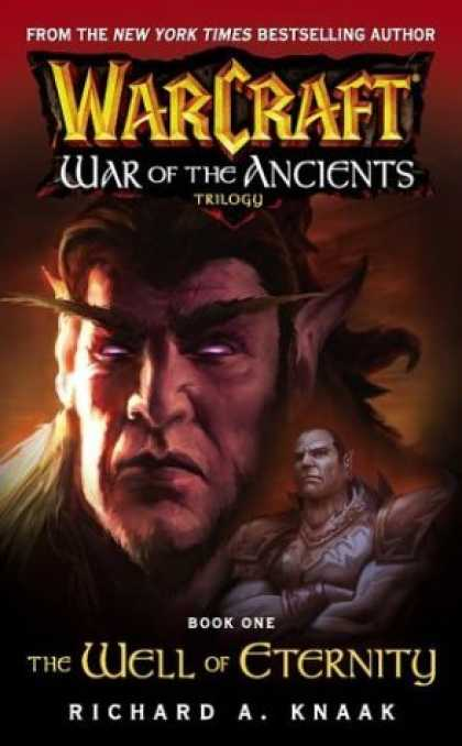 Bestselling Sci-Fi/ Fantasy (2006) - The Well of Eternity (WarCraft: War of the Ancients, Book 1) by Richard A. Knaak