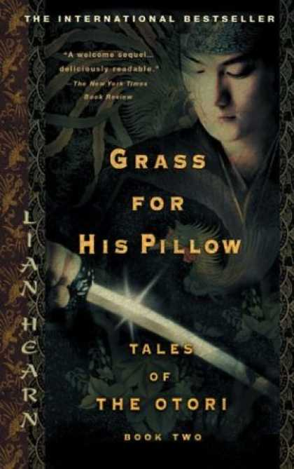Bestselling Sci-Fi/ Fantasy (2006) - Grass for His Pillow (Tales of the Otori, Book 2) by Lian Hearn