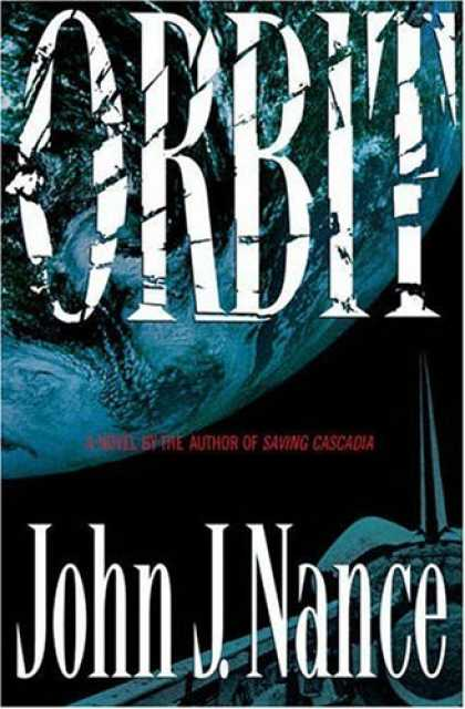 Bestselling Sci-Fi/ Fantasy (2006) - Orbit: A Novel by John J. Nance