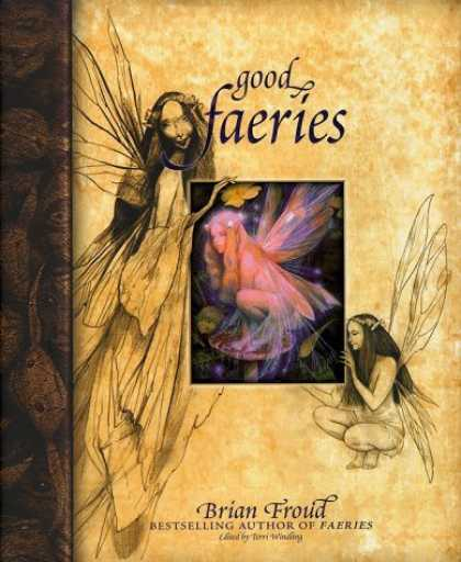 Bestselling Sci-Fi/ Fantasy (2006) - Good Faeries Bad Faeries by Brian Froud