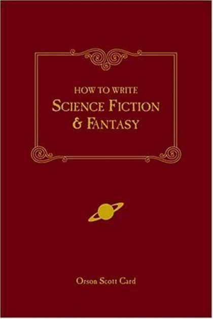 Bestselling Sci-Fi/ Fantasy (2006) - How to Write Science Fiction & Fantasy by Orson Scott Card