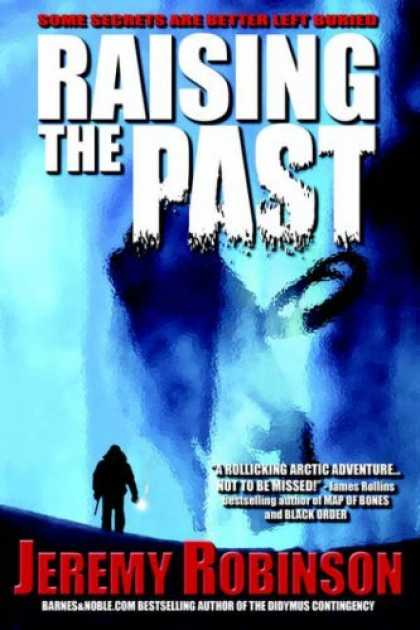 Bestselling Sci-Fi/ Fantasy (2006) - Raising The Past by Jeremy Robinson