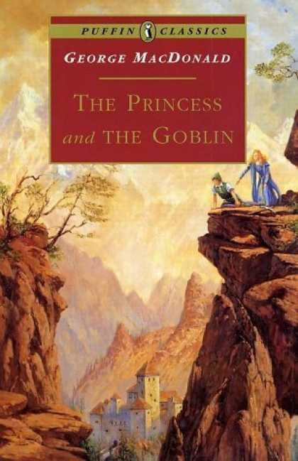 Bestselling Sci-Fi/ Fantasy (2006) - The Princess and the Goblin (Puffin Classics - the Essential Collection) by Geor