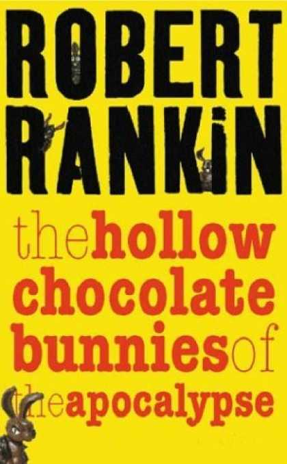 Bestselling Sci-Fi/ Fantasy (2006) - The Hollow Chocolate Bunnies of the Apocalypse by Robert Rankin
