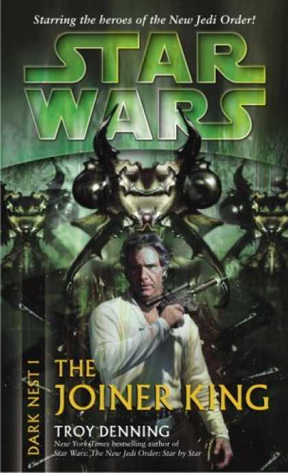 Bestselling Sci-Fi/ Fantasy (2006) - The Joiner King (Star Wars: Dark Nest, Book 1) by Troy Denning