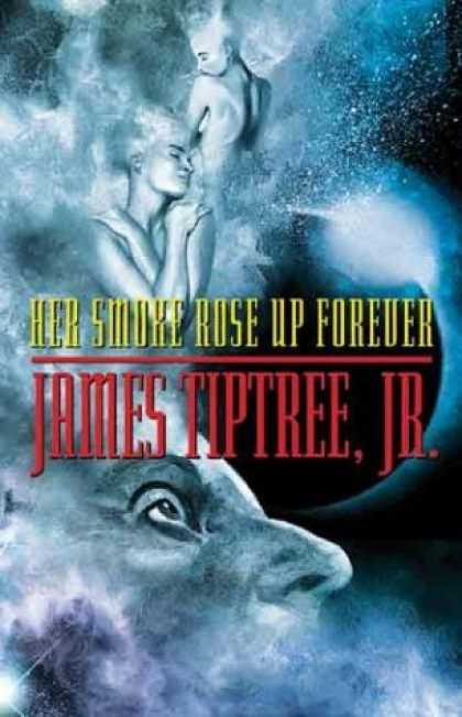 Bestselling Sci-Fi/ Fantasy (2006) - Her Smoke Rose Up Forever by James Jr. Tiptree