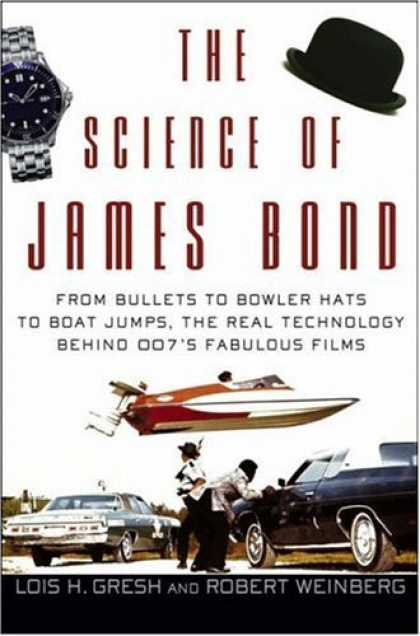 Bestselling Sci-Fi/ Fantasy (2006) - The Science of James Bond: From Bullets to Bowler Hats to Boat Jumps, the Real T