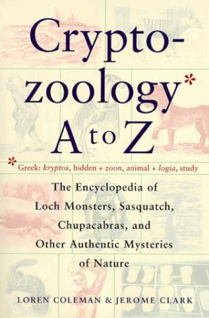 Bestselling Sci-Fi/ Fantasy (2006) - Cryptozoology A To Z : The Encyclopedia Of Loch Monsters Sasquatch Chupacabras A