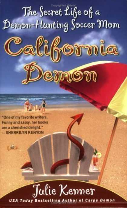 Bestselling Sci-Fi/ Fantasy (2006) - California Demon: The Secret Life of a Demon-Hunting Soccer Mom by Julie Kenner