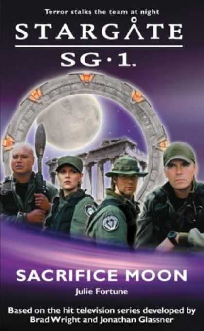 Bestselling Sci-Fi/ Fantasy (2006) - Sacrifice Moon (Stargate Sg-1) by Julie Fortune