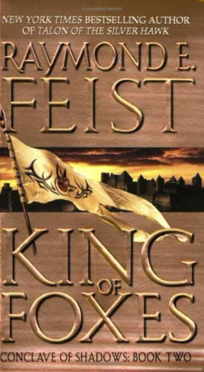 Bestselling Sci-Fi/ Fantasy (2006) - King of Foxes (Conclave of Shadows, Book 2) by Raymond E. Feist
