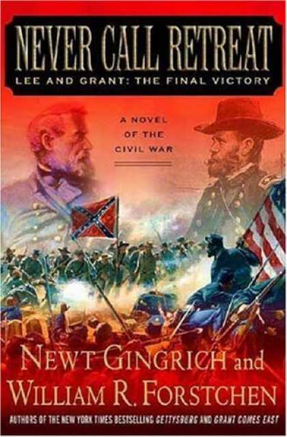 Bestselling Sci-Fi/ Fantasy (2006) - Never Call Retreat: Lee and Grant: The Final Victory (Gingrich and Forstchen's C