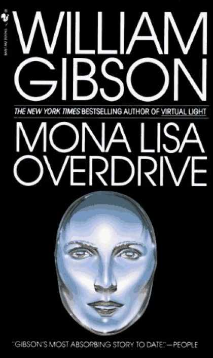 Bestselling Sci-Fi/ Fantasy (2006) - Mona Lisa Overdrive (Bantam Spectra Book) by William Gibson