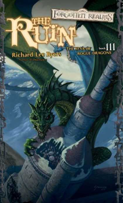 Bestselling Sci-Fi/ Fantasy (2006) - The Ruin : Book III (Year of Rogue Dragons) by Richard Lee Byers